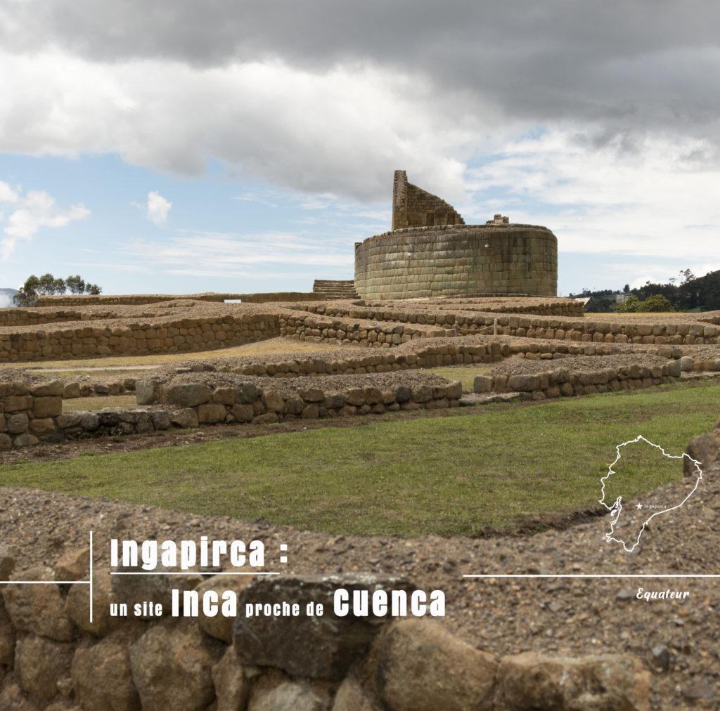 Ingapirca le site inca proche de cuenca en equateur - asixensac